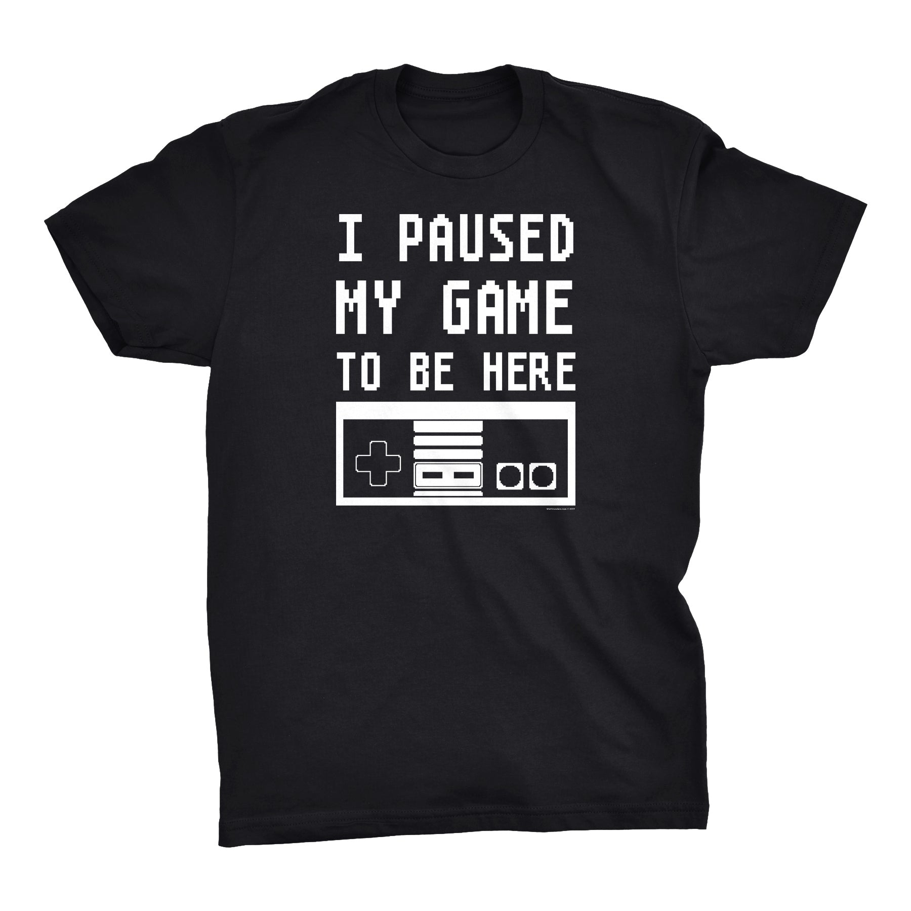 ShirtInvaders - I Paused My Game For This - 001 Funny Gamer T-shirt