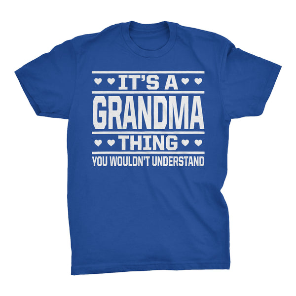 It's A GRANDMA Thing You Wouldn't Understand - 001 Grandmother T-shirt