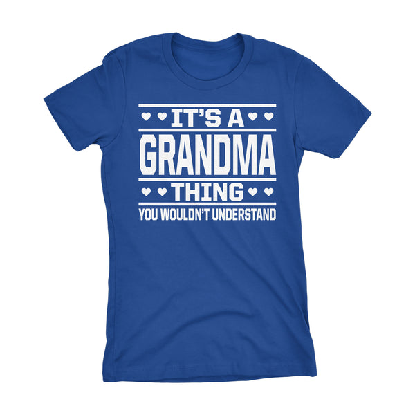 It's A GRANDMA Thing You Wouldn't Understand - 001 Grandmother Ladies Fit T-shirt