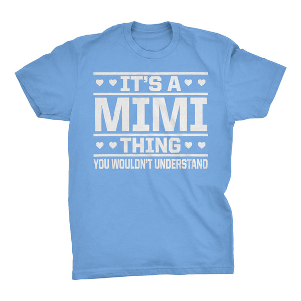 It's A MIMI Thing You Wouldn't Understand - 001 Grandmother T-shirt