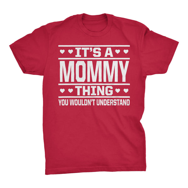 It's A MOMMY Thing You Wouldn't Understand - 001 Mom T-shirt