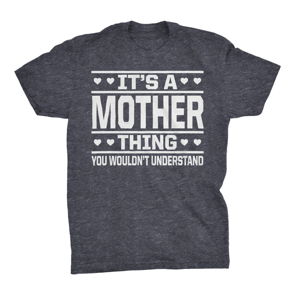 It's A MOTHER Thing You Wouldn't Understand - 001 Mom T-shirt