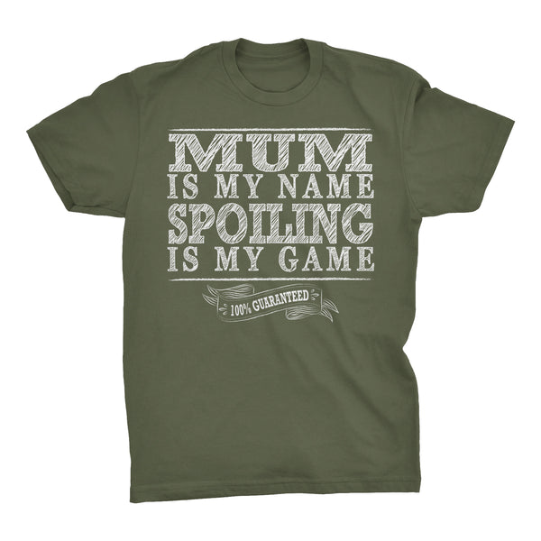 MUM Is My Name, Spoiling Is My Game - Mother's Day Grandmother T-shirt