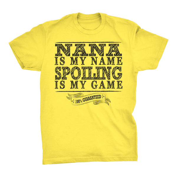 NANA Is My Name, Spoiling Is My Game - Mother's Day Grandmother T-shirt