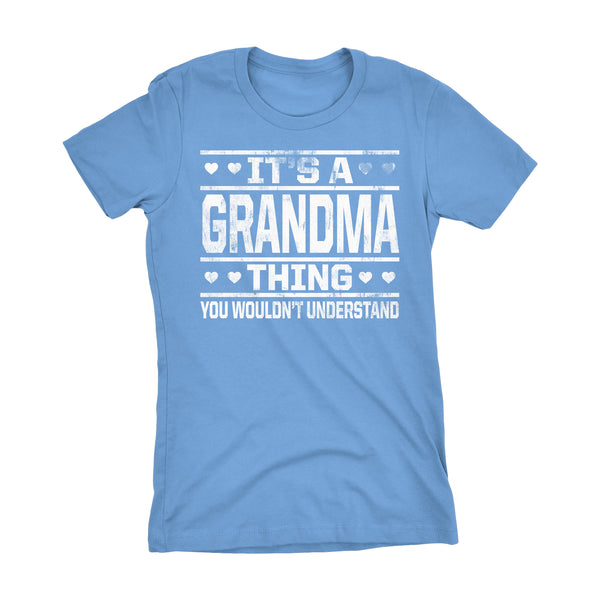 It's A GRANDMA Thing You Wouldn't Understand - 002 Grandmother Ladies Fit T-shirt