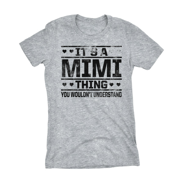 It's A MIMI Thing You Wouldn't Understand - 002 Grandmother Ladies Fit T-shirt