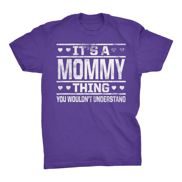 It's A MOMMY Thing You Wouldn't Understand - 002 Mom T-shirt