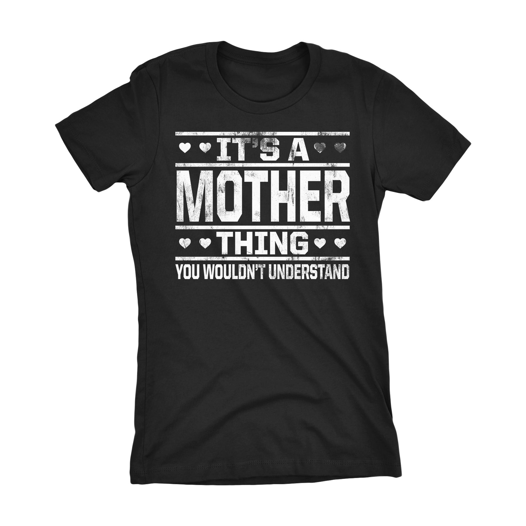 It's A MOTHER Thing You Wouldn't Understand - 002 Mom Ladies Fit T-shirt