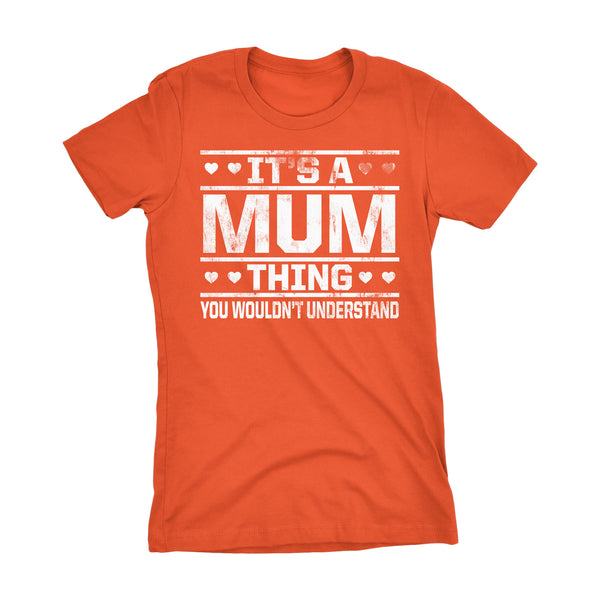 It's A MUM Thing You Wouldn't Understand - 002 Grandmother Ladies Fit T-shirt
