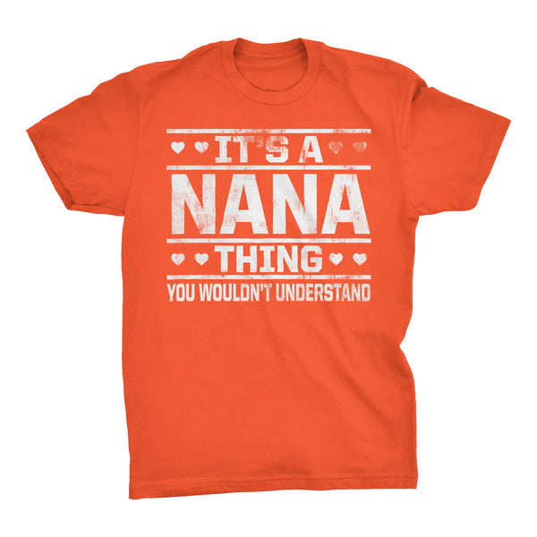 It's A NANA Thing You Wouldn't Understand - 002 Grandmother T-shirt