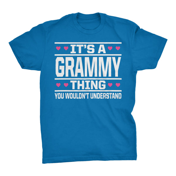 It's A GRAMMY Thing You Wouldn't Understand - 003 Grandmother T-shirt