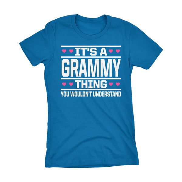 It's A GRAMMY Thing You Wouldn't Understand - 003 Grandmother Ladies Fit T-shirt