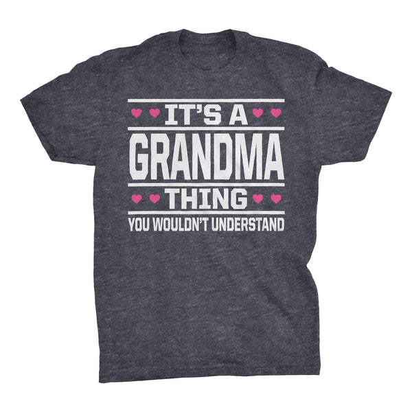 It's A GRANDMA Thing You Wouldn't Understand - 003 Grandmother T-shirt