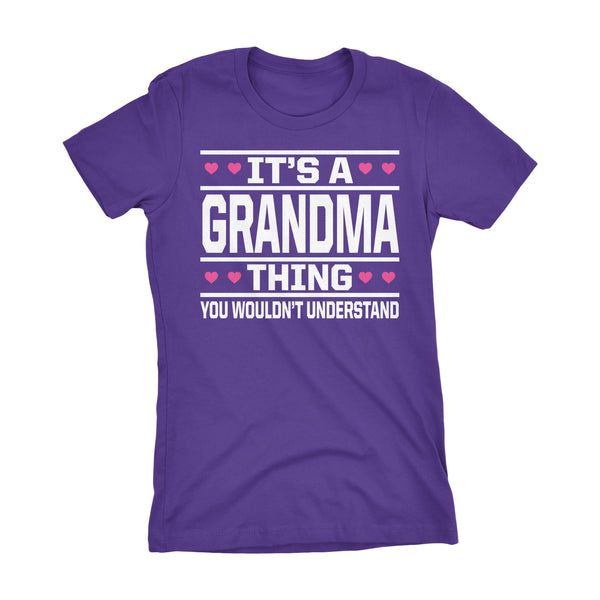It's A GRANDMA Thing You Wouldn't Understand - 003 Grandmother Ladies Fit T-shirt
