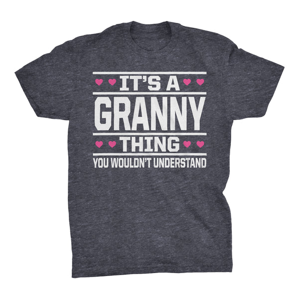 It's A GRANNY Thing You Wouldn't Understand - 003 Grandmother T-shirt