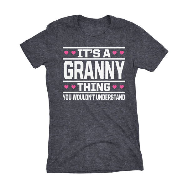 It's A GRANNY Thing You Wouldn't Understand - 003 Grandmother Ladies Fit T-shirt