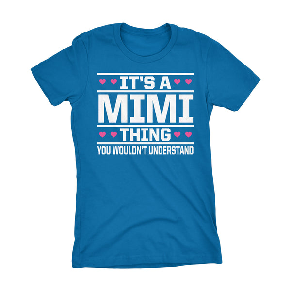 It's A MIMI Thing You Wouldn't Understand - 003 Grandmother Ladies Fit T-shirt