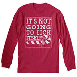 It's Not Gonna Lick Itself - Christmas Long Sleeve Shirt