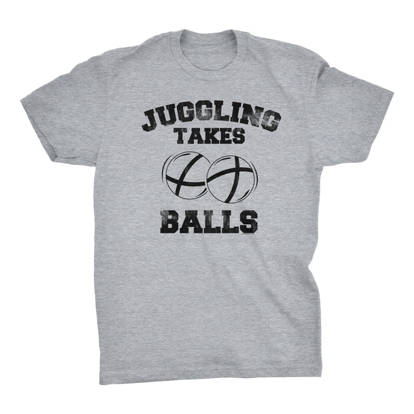 Juggling Takes Balls - Distressed Print -  Funny Sports T-Shirt