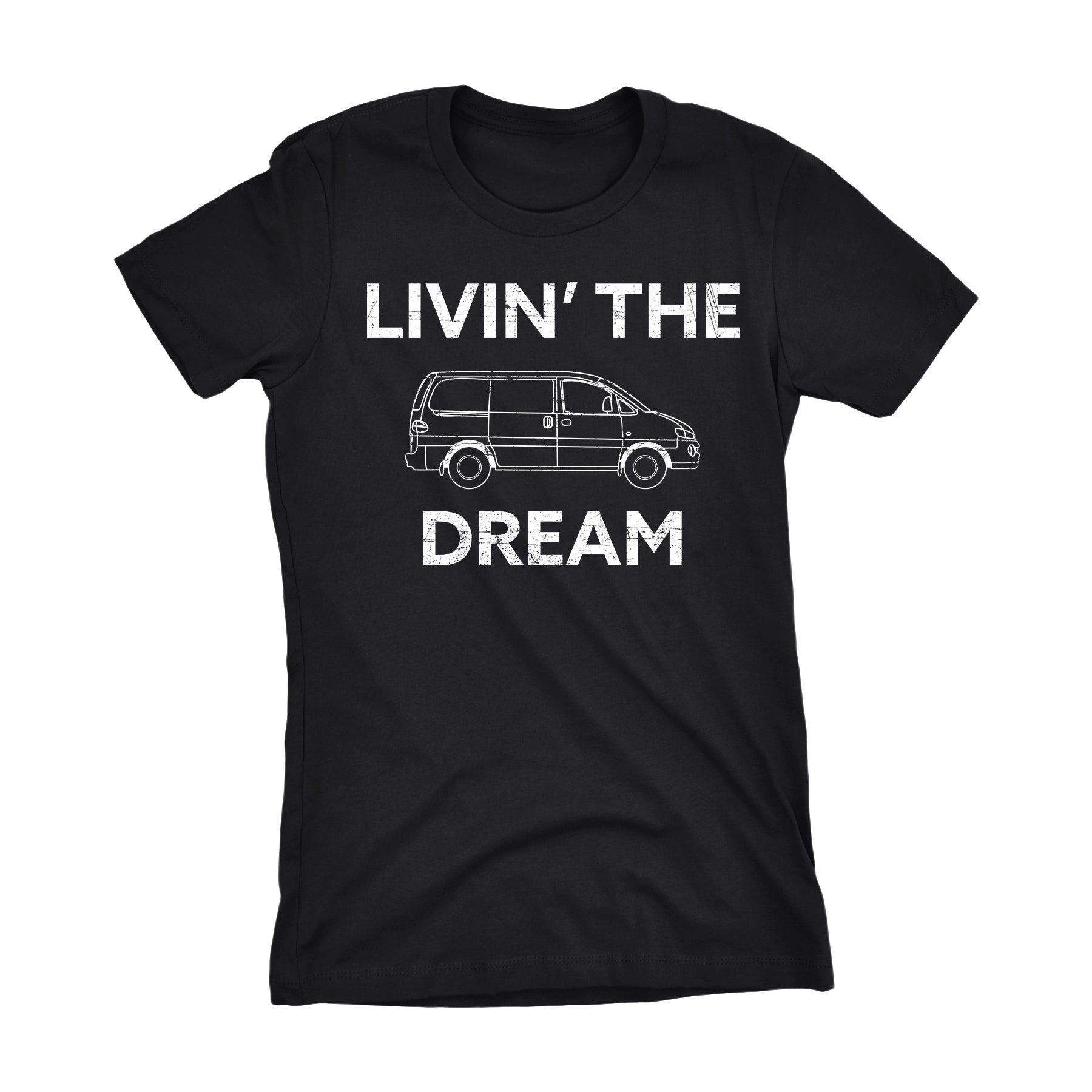 Livin' The Dream - Funny Mom Dad New Parent Ladies Fit T-Shirt