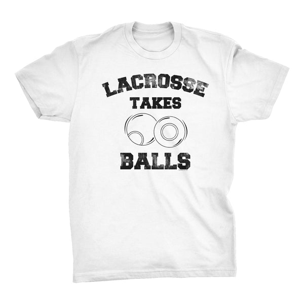 Lacrosse Takes Balls - Distressed Print -  Funny Sports T-Shirt