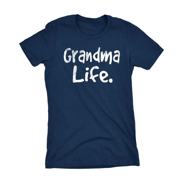 Grandma Life - Mother's Day Gift Grandmother Ladies Fit T-shirt 001
