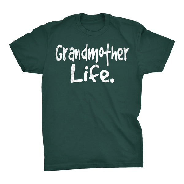 Grandmother Life - Mother's Day Gift Grandma T-shirt 001