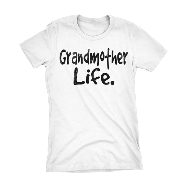 Grandmother Life - Mother's Day Gift Grandma Ladies Fit T-shirt 001