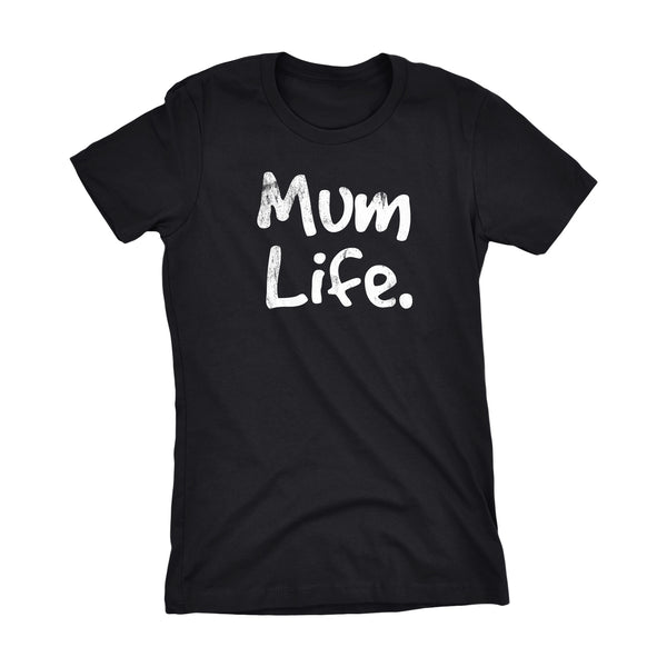 MUM Life - Mother's Day Gift Mom Ladies Fit T-shirt 001