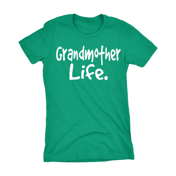 Grandmother Life - Mother's Day Gift Grandma Ladies Fit T-shirt 002