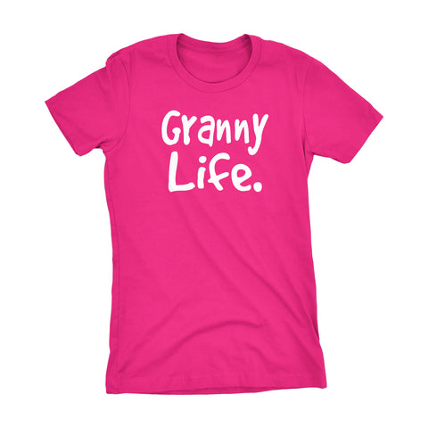 Granny Life - Mother's Day Gift Grandmother Ladies Fit T-shirt 002