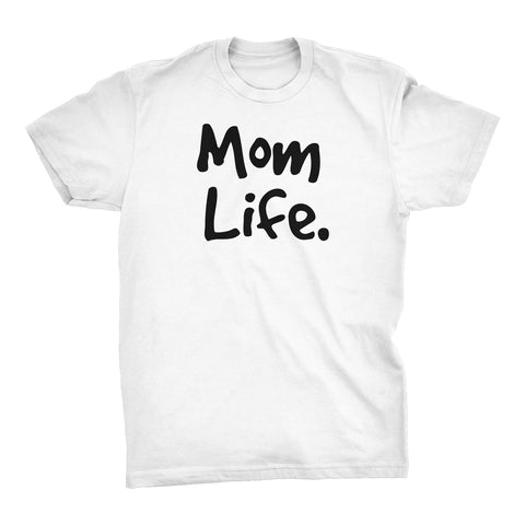 MOM Life - Mother's Day Gift Wife T-shirt 002
