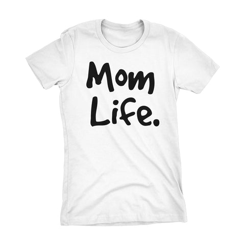 MOM Life - Mother's Day Gift Wife Ladies Fit T-shirt 002