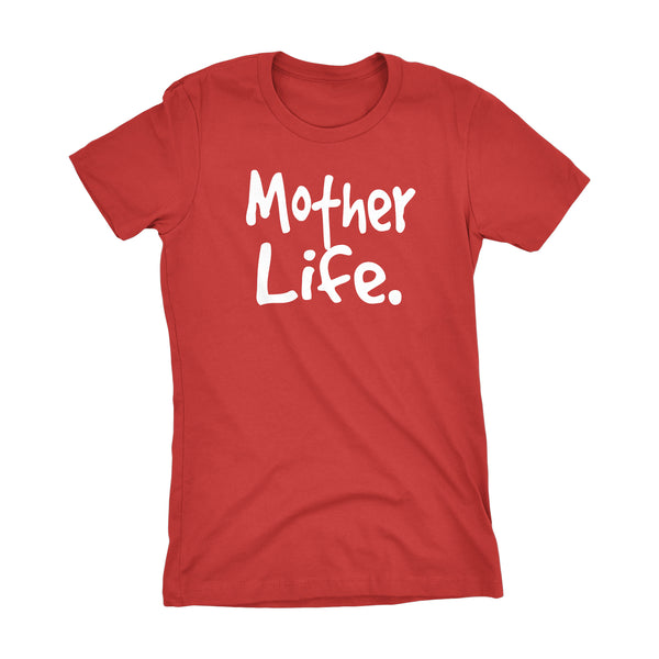 MOTHER Life - Mother's Day Gift Mom Ladies Fit T-shirt 002
