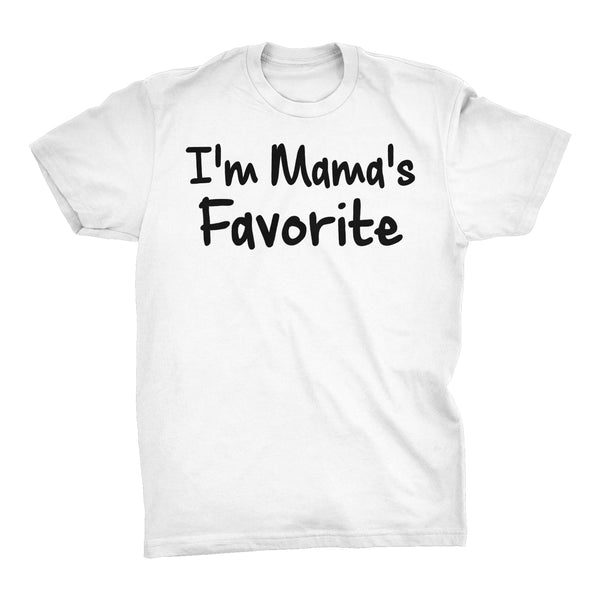 Im MAMA'S Favorite - Mother's Day Mom T-shirt