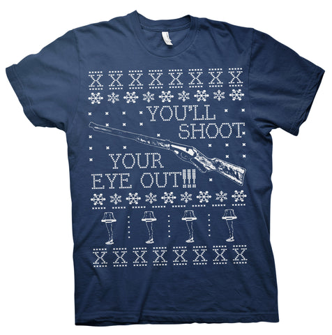 You'll Shoot Your Eye Out - Funny BB Gun Christmas Sweater-T-Shirt