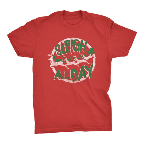 Sleigh All Day - Christmas T-shirt