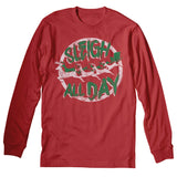 Sleigh All Day - Christmas Long Sleeve Shirt