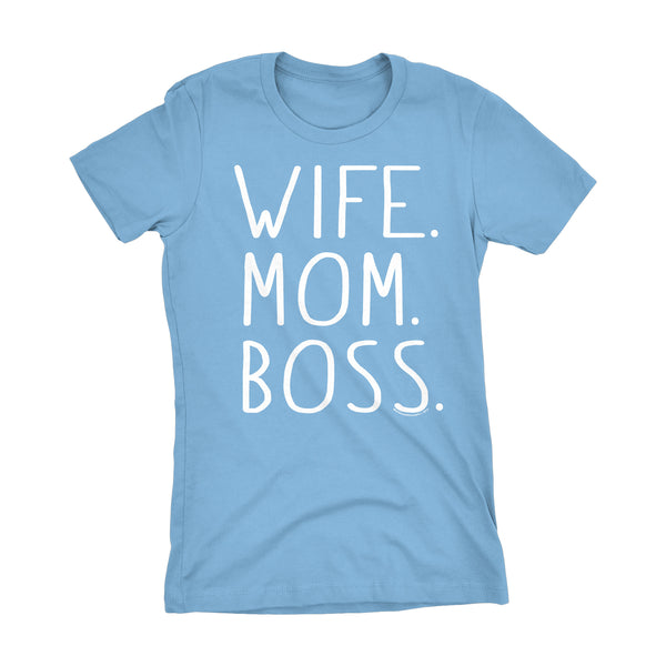 Wife Mom Boss - Mother's Day Gift Ladies Fit T-Shirt