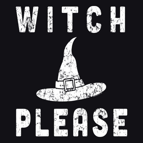 Witch Please - Funny Halloween Party Witch T-Shirt