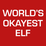 Okayest Elf - Christmas T-shirt