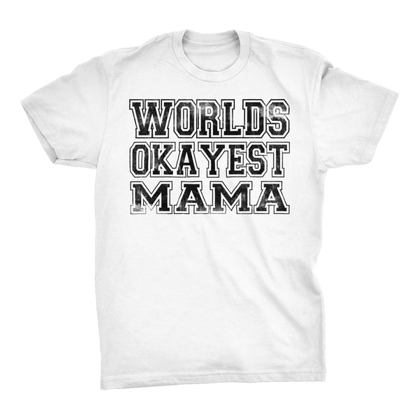 World's Okayest MAMA - 001 Mother's Day Mom T-shirt