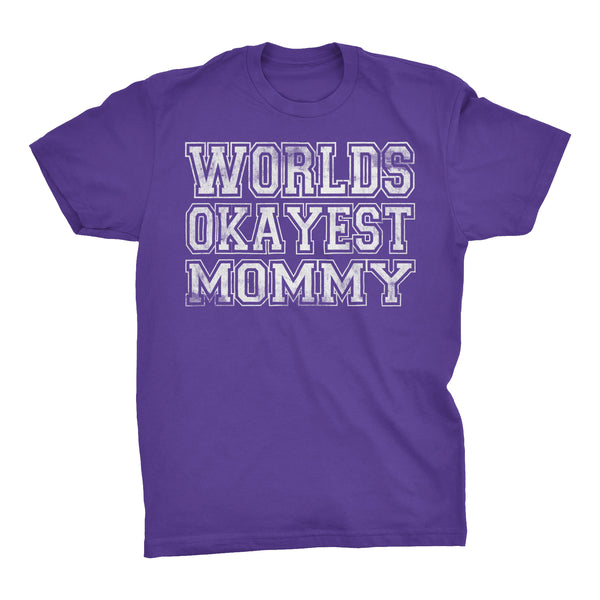 World's Okayest MOMMY - 001 Mother's Day Mom T-shirt