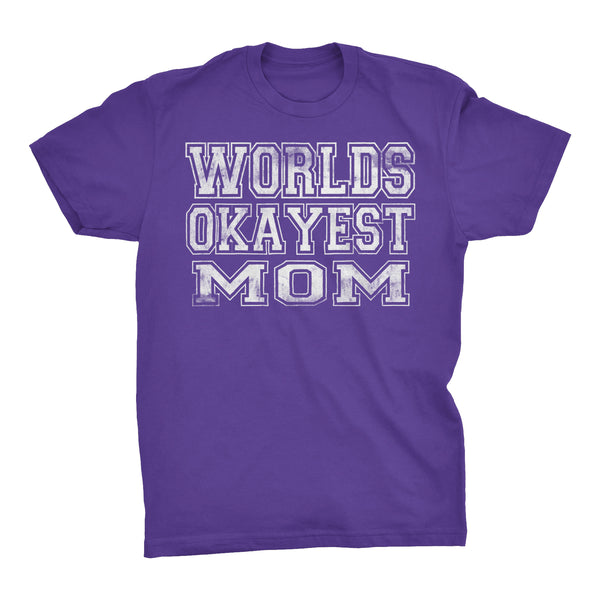 World's Okayest MOM - 001 Mother's Day Gift Mom T-shirt
