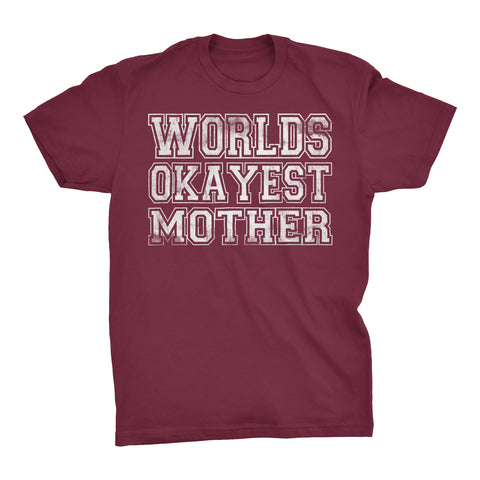 World's Okayest MOTHER - 001 Mother's Day Mom T-shirt