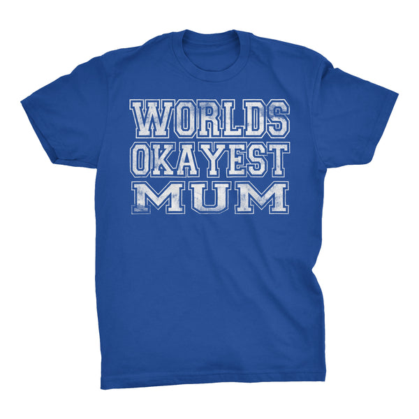 World's Okayest MUM - 001 Mother's Day Grandmother T-shirt