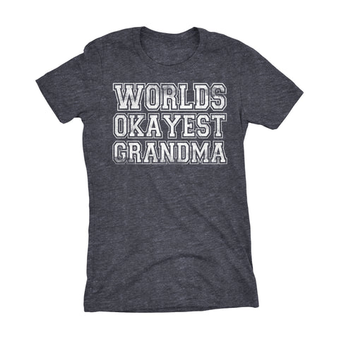 World's Okayest GRANDMA 001 Mother's Day Grandmother Laddies Fit T-shirt