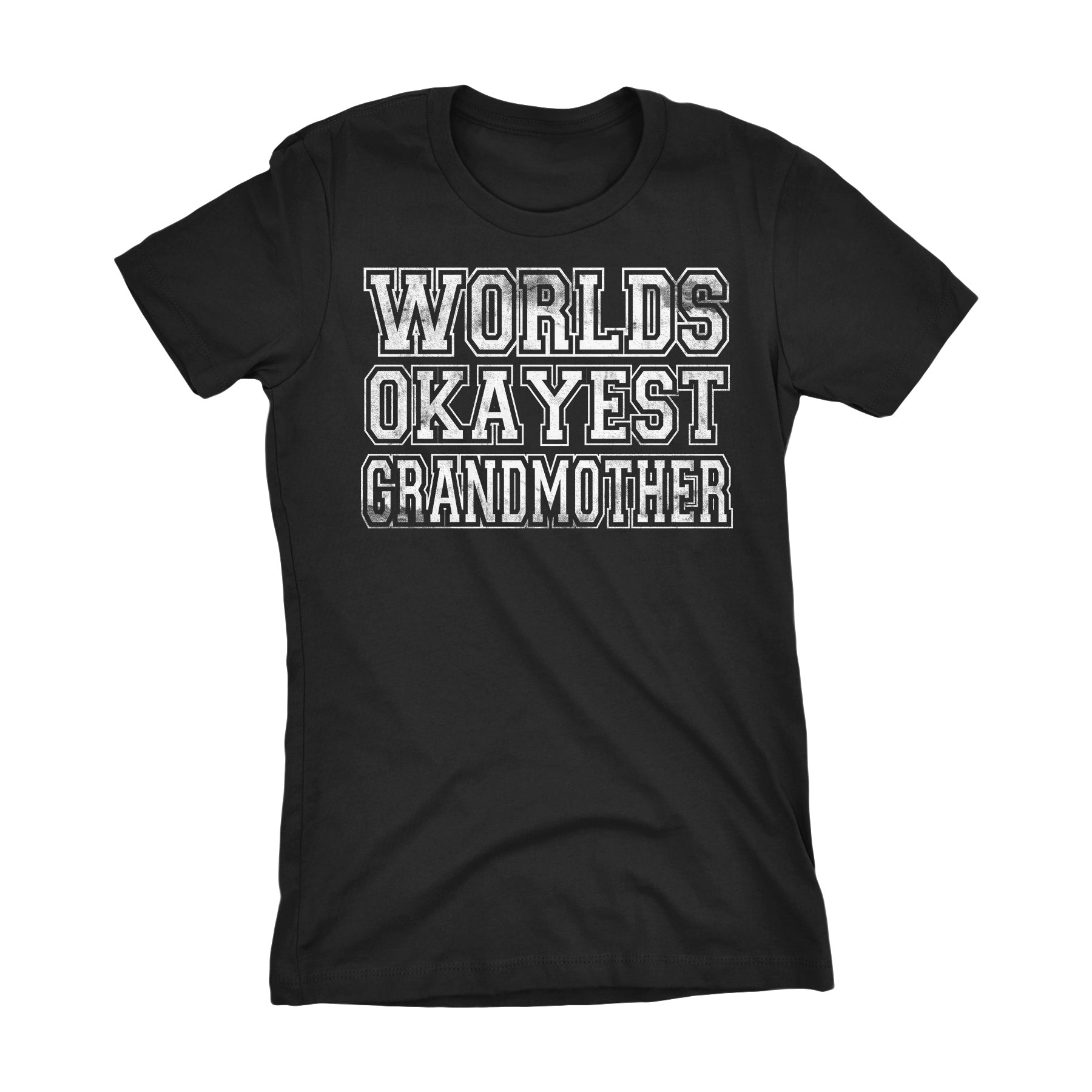 World's Okayest GRANDMOTHER 001 Mother's Day Grandma Laddies Fit T-shirt