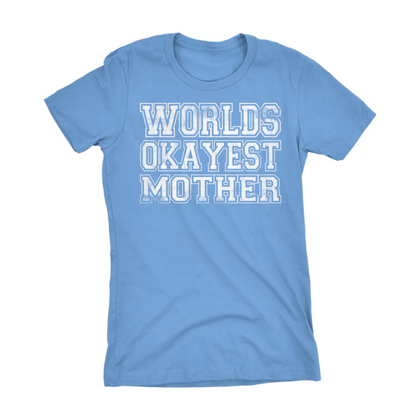 World's Okayest MOTHER 001 Mother's Day Mom Laddies Fit T-shirt