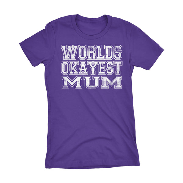 World's Okayest MUM 001 Mother's Day Grandmother Laddies Fit T-shirt